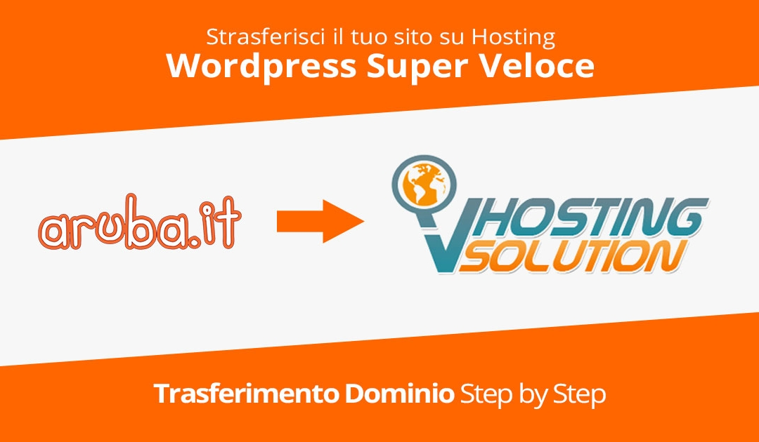 Hosting WordPress: Trasferire il dominio da Aruba ad un Hosting Super Veloce per WordPress Guida Step by Step