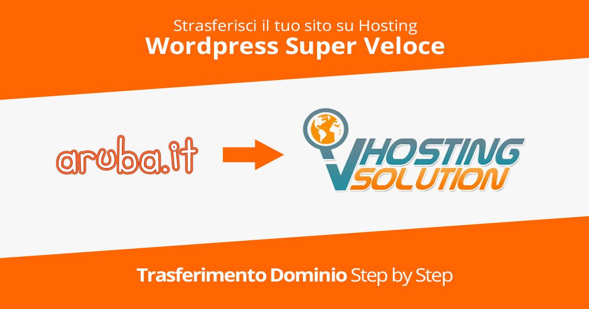 Hosting WordPress: Trasferire il dominio da Aruba ad un Hosting Super Veloce per WordPress Guida Step by Step